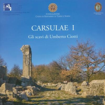 <i>Carsulae I Gli scavi di Umberto Ciotti</i>, a cura di Paolo Bruschetti,Luca Donnini, Massimiliano Gasperini